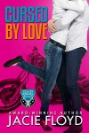 Cursed by Love (A Good Riders Romance Book 2) - Jacie Floyd