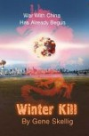 Winter Kill - The Responding Dragon War Has Already Begun - Gene Skellig, Ted Clarke, Zhamil Bikbaev