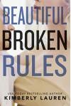Beautiful Broken Rules (Broken Series Book 1) - Kimberly Lauren