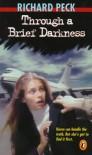 Through a Brief Darkness - Richard Peck