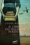 Il libro dei ricordi perduti (Grandi Romanzi Corbaccio) - Louise Walters, Elisabetta De Medio