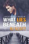 What Lies Beneath - R.J. Scott