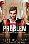 The Proposal Problem: A Billionaire Royal Hangover Romance - Natalie Knight, Daphne Dawn
