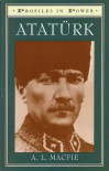 Ataturk (Profiles in Power) - A. L. MacFie