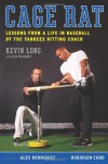Cage Rat: Lessons from a Life in Baseball by the Yankees Hitting Coach - Kevin Long, Glen Waggoner