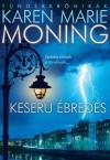 Keserű ébredés  - Karen Marie Moning