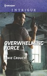 Overwhelming Force (Omega Sector: Critical Response) - Janie Crouch