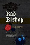 Bad Bishop - Irene Soldatos