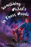 Something Wicked's in Those Woods - Marisa Montes