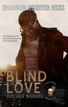 Blind Love - Shannon Heighton Hicks