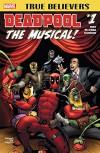 True Believers: Deadpool The Musical #1 (True Believers (2016-)) - Michael Babinkski, Ryan Stegman, John McCrea, Daniel Way