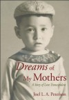 Dreams of My Mothers: A Story of Love Transcendent - Joel L.A. Peterson