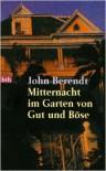 Mitternacht im Garten von Gut und Böse ( 1997 ) - John Berendt