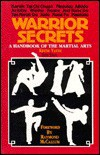 Warrior Secrets: A Handbook of the Martial Arts - Keith D. Yates