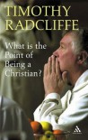 What Is the Point of Being a Christian? - Timothy Radcliffe