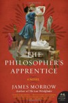 The Philosopher's Apprentice: A Novel (P.S.) - James Morrow
