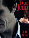 Dear Juliet - K.D. West
