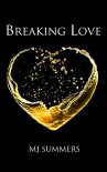 Breaking Love (Full Hearts Book 2) - MJ Summers