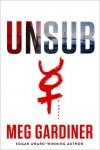 UNSUB: A Novel - Meg Gardiner