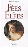Fées et Elfes - Edouard Brasey