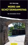 Mord am Schützensamstag - Uli Herzog