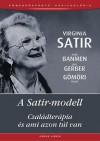 A Satir-modell - Virginia Satir, John Banmen, Jane Gerber, Gömöri Mária