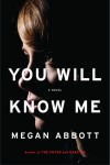 You Will Know Me - Megan Abbott