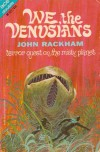 We, the Venusians - John Rackham, John T. Phillifent
