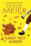 Turkey Trot Murder (A Lucy Stone Mystery) - Leslie Meier