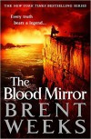 The Blood Mirror - Brent Weeks