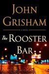 The Rooster Bar - John Grisham