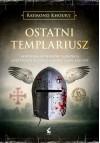 Ostatni templariusz - Raymond Khoury, Krzysztof Mazurek