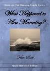 What Happened to Alex Manning? - Kim  Scott