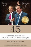 45: A Portrait of My Knucklehead Brother Jeb - Scott Dikkers, Peter Hilleren