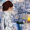 Death on the Sapphire: A Lady Frances Ffolkes Mystery - R. J. Koreto, Justine Eyre