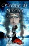Cristina di Morval III - la Riconquista - Luana Semprini