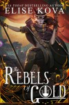The Rebels of Gold (Loom Saga) - Elise Kova