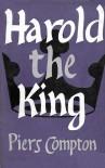 Harold the King - Piers Compton