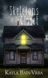 Skeletons in the Closet - Kayla Bain-Vrba