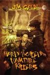 Hard Boiled Vampire Killers - Jim Gavin