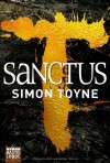 Sanctus: Thriller - Simon Toyne
