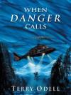 When Danger Calls - Terry Odell
