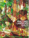 Fractured Landscape Quilts - Print on Demand Edition - Katie Pasquini-Masopust