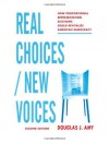 Real Choices / New Voices - Douglas J. Amy