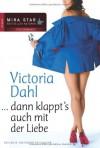 ... dann klappt`s auch mit der Liebe - Victoria Dahl