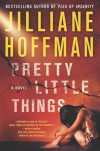 Pretty Little Things - Jilliane Hoffman