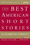 The Best American Short Stories 2013 - Elizabeth Strout, Heidi Pitlor