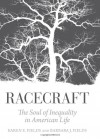 Racecraft: The Soul of Inequality in American Life - Barbara J. Fields, Karen Fields