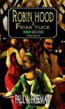 Robin Hood & Friar Tuck: Zombie Killers - Paul A. Freeman