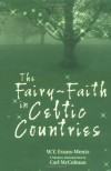 The Fairy-Faith in Celtic Countries - W.Y. Evans-Wentz